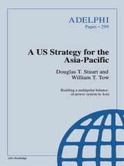 A US Strategy for the Asia-Pacific ebook by Douglas T. Stuart,William T. Tow