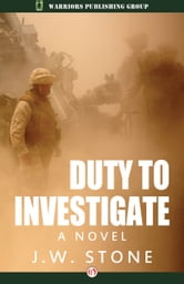 Duty to Investigate - A Novel ebook by J. W. Stone
