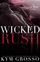 Wicked Rush - Club Altura Romance, #2 ebook by Kym Grosso