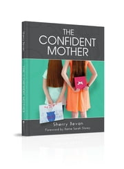 The Confident Mother: A collection of learnings with excerpts of interviews from the 2015 The Confident Mother online conference ebook by Sherry Bevan,Sarah Storey