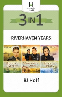 The Riverhaven Years 3-in-1 ebook by BJ Hoff