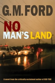 No Man's Land ebook by G.M. Ford