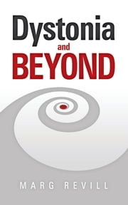Dystonia and BEYOND ebook by Marg Revill
