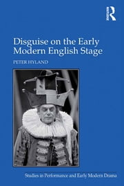 Disguise on the Early Modern English Stage ebook by Peter Hyland