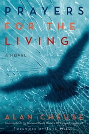 Prayers for the Living - A Novel ebook by Alan Cheuse,Tova Mirvis