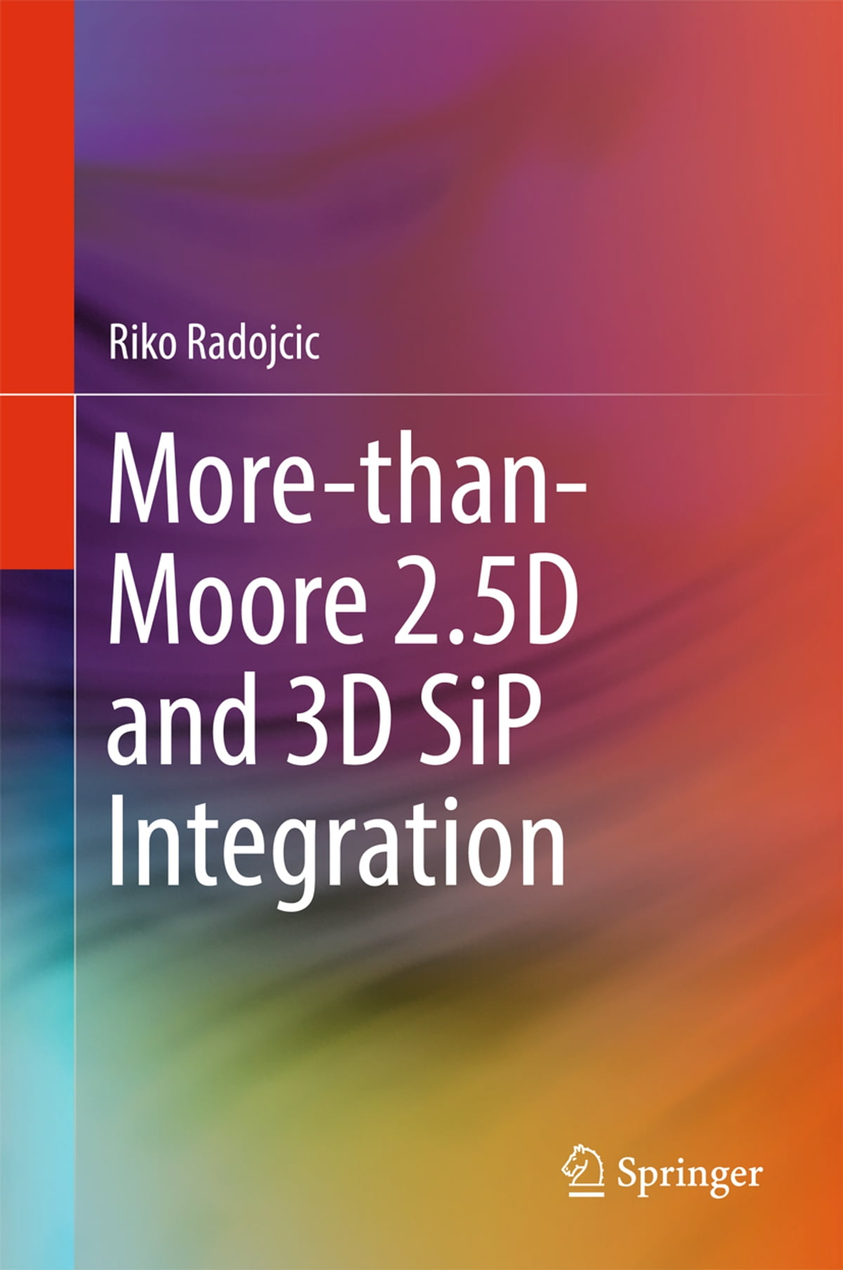 More-than-Moore 2 5D and 3D SiP Integration ebook by Riko Radojcic -  Rakuten Kobo