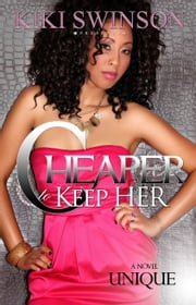 Cheaper to Keep Her part 1 ebook by Kiki Swinson