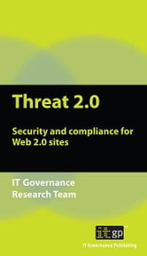 Threat 2.0 - Security and Compliance for Web 2.0 Sites ebook by Alan Calder