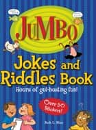 Jumbo Jokes And Riddles Book - Hours of Gut-busting fun! ebook by Beth L Blair