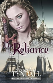 The Reliance - Legacy of the King's Pirates, #2 ebook by MaryLu Tyndall