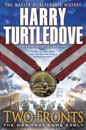 Two Fronts (The War That Came Early, Book Five) ebook by Harry Turtledove