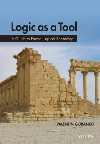Logic as a Tool - A Guide to Formal Logical Reasoning ebook by Valentin Goranko