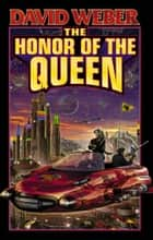The Honor of the Queen ebook by David Weber