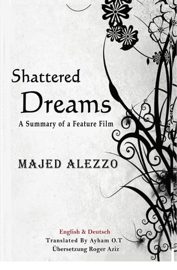 Shattered dreams zerschmetterte trume ebook by majed alezzo shattered dreams zerschmetterte trume a summary of a feature film english fandeluxe Document