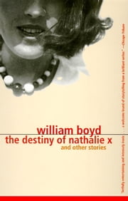 The Destiny of Nathalie X ebook by William Boyd
