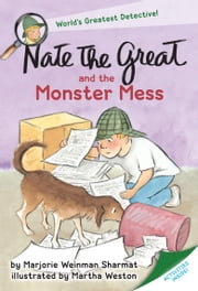 Nate the Great and the Monster Mess ebook by Marjorie Weinman Sharmat,Martha Weston