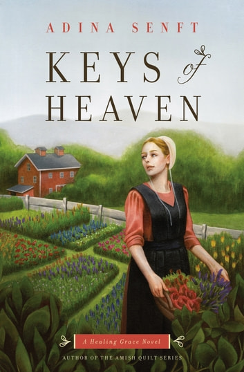 Keys of Heaven - A Healing Grace Novel ebook by Adina Senft