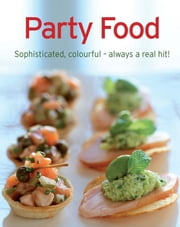 Party Food - Our 100 top recipes presented in one cookbook ebook by Naumann & Göbel Verlag