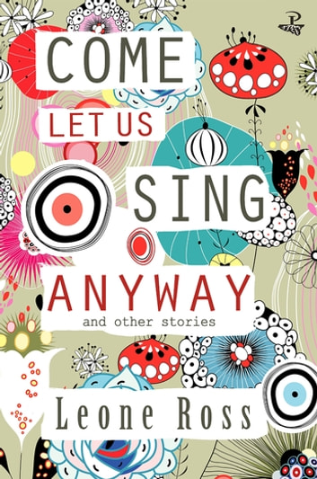 Come Let Us Sing Anyway ebook by Leone Ross