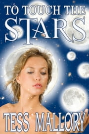 To Touch The Stars ebook by Tess Mallory