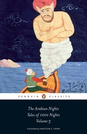 The Arabian Nights: Tales of 1,001 Nights - Volume 3 ebook by Robert Irwin,Malcolm Lyons,Ursula Lyons,Penguin