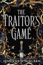 The Traitor's Game (The Traitor's Game, Book 1) 電子書 by Jennifer A. Nielsen