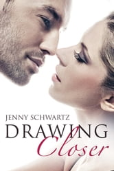 Drawing Closer (Novella) ebook by Jenny Schwartz