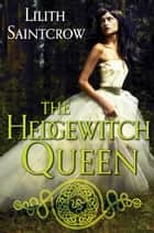 The Hedgewitch Queen - Book One ebook by Lilith Saintcrow