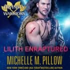 Lilith Enraptured audiobook by Michelle M. Pillow