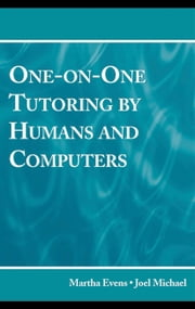 One-on-One Tutoring by Humans and Computers ebook by Evens, Martha
