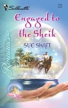Engaged to the Sheik ebook by Sue Swift