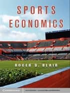 Sports Economics ebook by Roger D. Blair