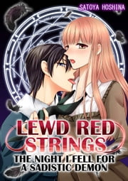 Lewd Red Strings Vol.1 (TL) - The night I fell for a sadistic demon ebook by Satoya Hoshina