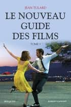 Le Nouveau guide des films - Tome 5 eBook by Jean TULARD