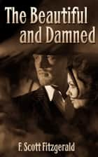 The Beautiful and Damned ebook by