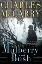 The Mulberry Bush ebook by Charles McCarry