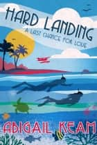 Hard Landing 4 ebook by Abigail Keam