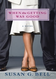When the Getting Was Good ebook by Susan G. Bell