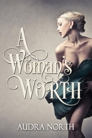 A Woman's Worth - Close Quarters, #1 ebook by Audra North
