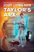 Taylor's Ark ebook by Jody Lynn Nye