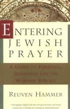 Entering Jewish Prayer ebook by Reuven Hammer