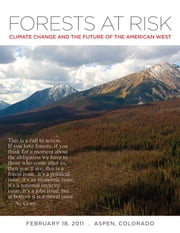 Forests at Risk - Climate Change and the Future of the American West ebook by Aspen Center for Environmental Studies,Aspen Center for Environmental Studies