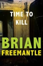 Time to Kill ebook by Brian Freemantle