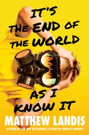 It's the End of the World as I Know It ebook by Matthew Landis