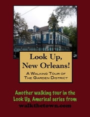 A Walking Tour of The New Orleans Garden District ebook by Doug Gelbert