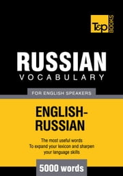 Russian Vocabulary for English Speakers - 5000 Words ebook by Andrey Taranov