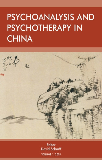 Psychoanalysis and Psychotherapy in China - Volume 1 ebook by