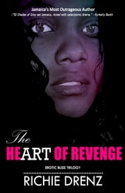 The Heart of Revenge ebook by Richie Drenz