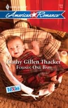 Found: One Baby ebook by Cathy Gillen Thacker