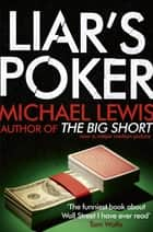 Liar's Poker - From the author of the Big Short ebook by Michael Lewis